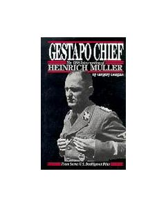 Gestapo Chief:The 1948 Interrogation Of Henrich Muller Vol1