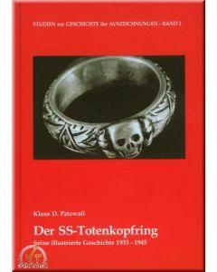 Der SS-Totenkopfring Seine Illustrierte Geschichte 1933-1945