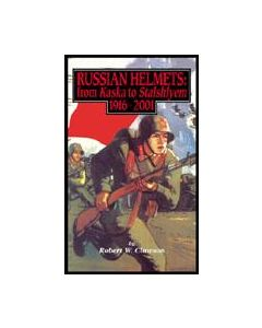 RUSSIAN HELMETS - From Kaska To Stalshlyem 1916 - 2001