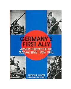 Germany's First Ally: Armed Forces Of The Slovak State 1939-1945 By Charles K