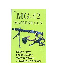 The MG 42 Machine Gun: