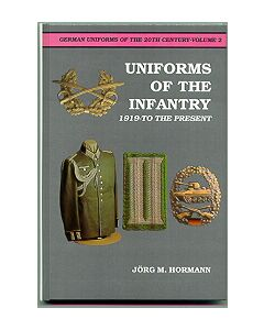 German Uniforms Of The 20Th Century Vol2 The Infantry 1919-To  the Present By Jorg MHormann