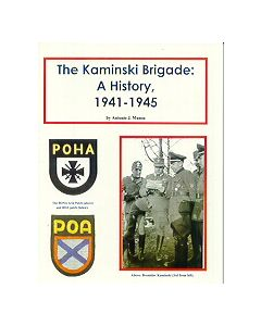 The Kaminski Brigade: A History 1941-1945 By Antonio JMunoz