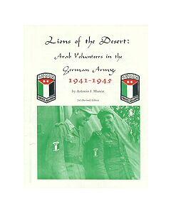 Lions Of The Desert: Arab Volunteers In The German Army  1941-1945 By Antonio JMunoz