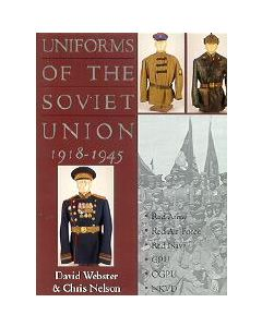 Uniforms Of The Soviet Union 1918-1945By David Webster & Chris Nelson