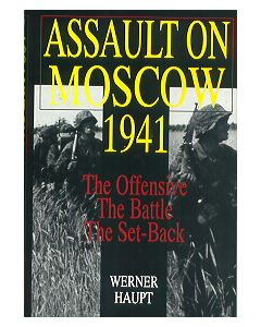 Assault On Moscow 1941: The Offensive, The Battle, The Set Back