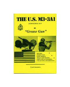 "The US M3-3A1 Submachine Gun ""Grease Gun"" By Frank Iannamico"