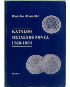KATALOG METALNOG NOVCA JUGOSLAVIJE I  JUGOSLOVENSKIH ZAMALJA 1700-1994