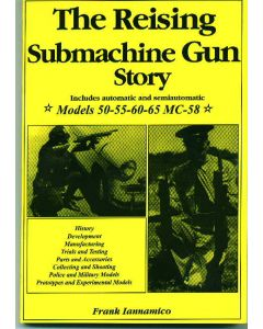 The Reising Submachine Gun Story By Frank Iannamico