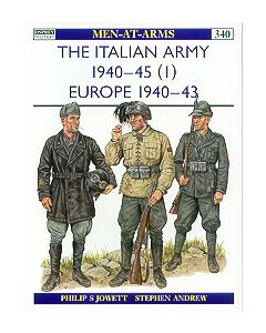 The Italian Army 1940-45 Volume 1