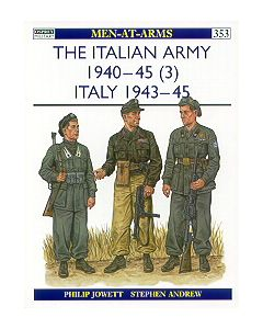 The Italian Army 1940-45 Volume 3, Italy 1943-45